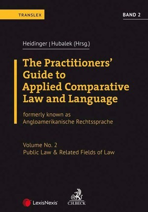 The Practitioners' Guide to Applied Comparative Law and Language Volume No. 2: Public Law & Related Fields of Law