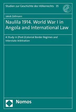 Naulila 1914. World War I in Angola and International Law