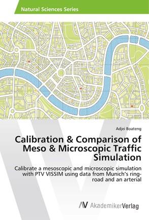 Calibration & Comparison of Meso & Microscopic Traffic Simulation