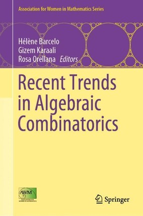 Recent Trends in Algebraic Combinatorics