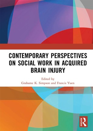 Contemporary Perspectives on Social Work in Acquired Brain Injury