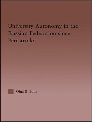 University Autonomy in Russian Federation Since Perestroika