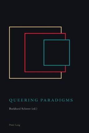Queering Paradigms
