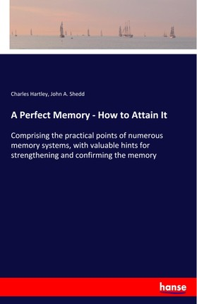 A Perfect Memory - How to Attain It