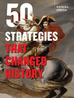 50 Strategies That Changed History