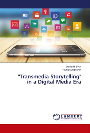 """Transmedia Storytelling"" in a Digital Media Era"