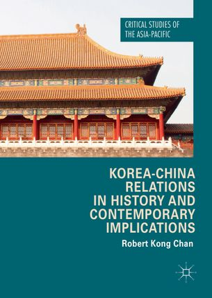 Korea-China Relations in History and Contemporary Implications