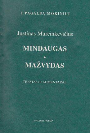 Justinas Marcinkevičius. Mindaugas. Mažvydas. Tekstas ir komentarai