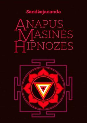 Anapus masinės hipnozės