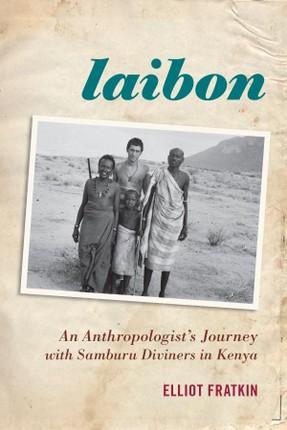 Laibon: An Anthropologist's Journey with Samburu Diviners in Kenya