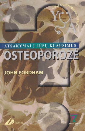 Osteoporozė: atsakymai į Jūsų klausimus