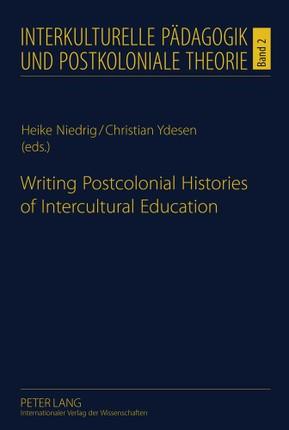 Writing Postcolonial Histories of Intercultural Education
