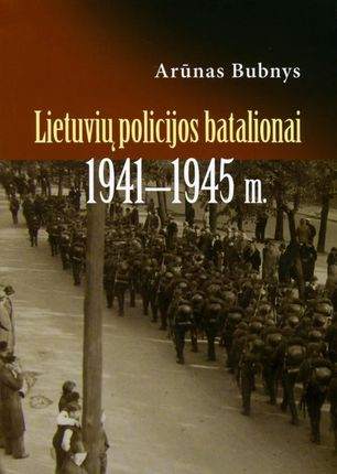 Lietuvių policijos batalionai, 1941-1945 m.