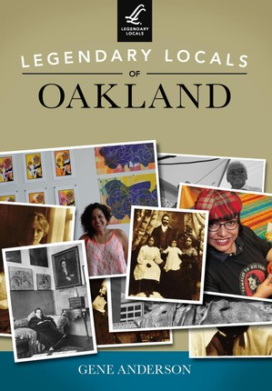 Legendary Locals of Oakland