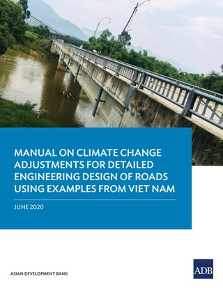 Manual on Climate Change Adjustments for Detailed Engineering Design of Roads Using Examples from Viet Nam