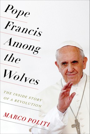 Pope Francis Among the Wolves