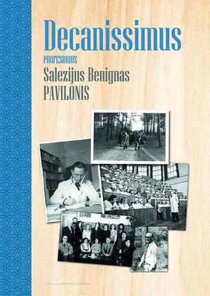 Decanissimus: profesorius Salezijus Benignas Pavilonis