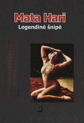 Mata Hari. Legendinė šnipė
