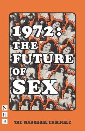 1972: The Future of Sex (NHB Modern Plays)