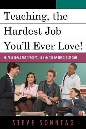 Teaching, the Hardest Job You'll Ever Love