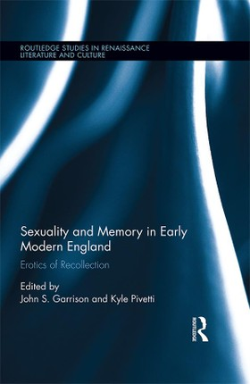 Sexuality and Memory in Early Modern England