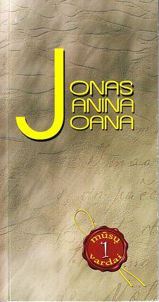 Jonas. Janina. Joana