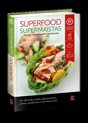 SUPERFOOD SUPERMAISTAS: net 100 sveikos mitybos idėjų pusryčiams, pietums, pavakariams ir šventiniam stalui