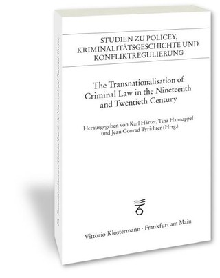 The Transnationalisation of Criminal Law in the Nineteenth and Twentieth Century