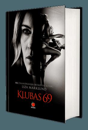 Klubas 69: Skandinavijos detektyvų autorė Nr.1 sugrįžta su sensacingu romanu. Jau išverstu į 30 kalbų, išleista 13 milijonų tiražu!