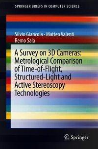 A Survey on 3D Cameras: Metrological Comparison of Time-of-Flight, Structured-Light and Active Stereoscopy Technologies
