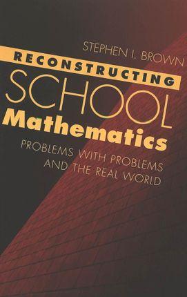 Reconstructing School Mathematics