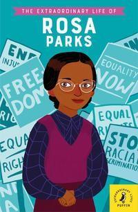 The Extraordinary Life of Rosa Parks