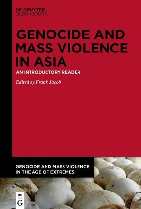 Genocide and Mass Violence in Asia