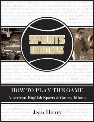 How to Play the Game: American English Sports & Games Idioms