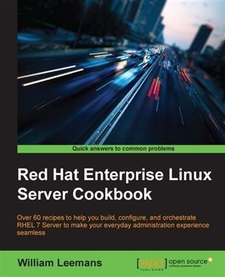 Red Hat Enterprise Linux Server Cookbook