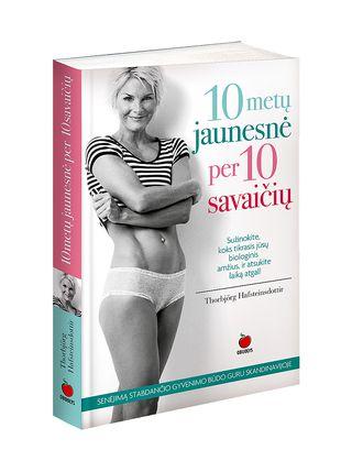 10 METŲ JAUNESNĖ PER 10 SAVAIČIŲ: sužinokite, koks tikrasis jūsų biologinis amžius ir atsukite laiką atgal! Senėjimą stabdančio gyvenimo būdo guru Skandinavijoje