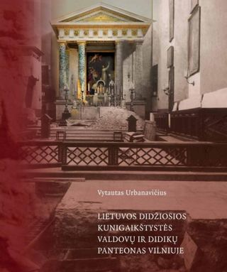 Lietuvos Didžiosios Kunigaikštystės valdovų ir didikų panteonas Vilniuje