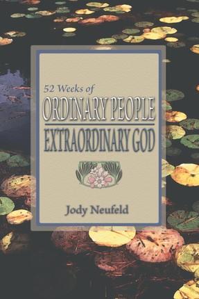52 Weeks of Ordinary People - Extraordinary God