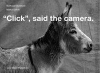 """Click!"", said the Camera."