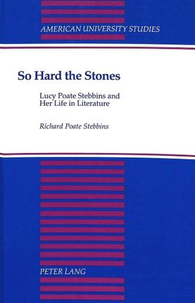 So Hard the Stones