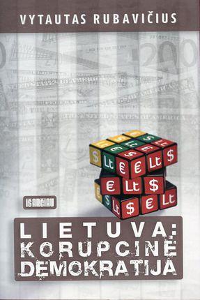 Lietuva. Korupcinė demokratija