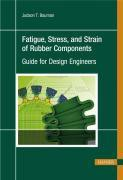 Fatigue, Stress, and Strain of Rubber Components