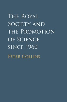 Royal Society and the Promotion of Science since 1960