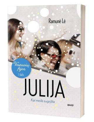VESTUVIŲ FĖJOS. JULIJA: kai meilė sugrįžta. Slapyvardžiu prisidengusios žinomos lietuvių rašytojos jausmų romanų trilogijos pirmoji dalis