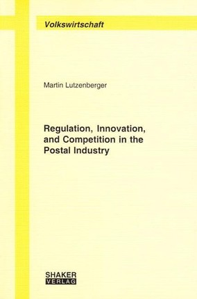 Regulation, Innovation, and Competition in the Postal Industry