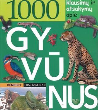 1000 klausimų ir atsakymų apie gyvūnus