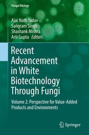 Recent Advancement in White Biotechnology Through Fungi
