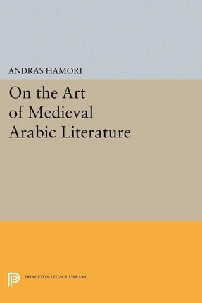 On the Art of Medieval Arabic Literature