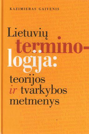 Lietuvių terminologija: teorijos ir tvarkybos metmenys