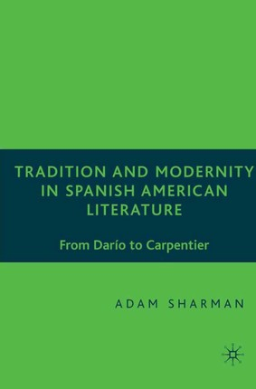 Tradition and Modernity in Spanish American Literature